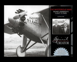 First cover of the book Spirit and Creator: The Mysterious Man behind Lindbergh's flight to Paris